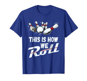 Bowling Team Shirt This Is How We Roll Men Women Kids