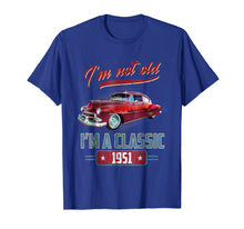 Load image into Gallery viewer, 68th Birthday I'm Not Old I'm a Classic 1951 Funny T-Shirt