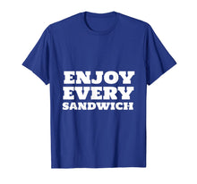 Load image into Gallery viewer, Enjoy Every Sandwich Quote Inspirational T-Shirt