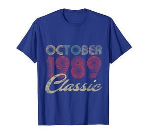 Classic October 1989 Bday Men Women Gifts 30th Birthday T-Shirt