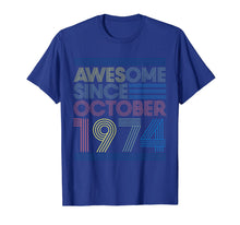 Load image into Gallery viewer, Awesome Since October 1974 Bday Gifts 45th Birthday T-Shirt