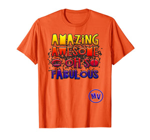 Amazing Awesome and Oh so Fabulous T-Shirt