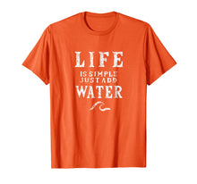 Load image into Gallery viewer, Life is simple just add water sailing tshirt, funny Nautical