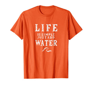 Life is simple just add water sailing tshirt, funny Nautical