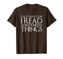 Load image into Gallery viewer, THAT'S WHAT I DO I READ AND I KNOW THINGS T-Shirt