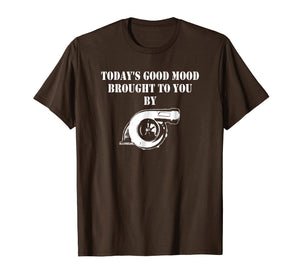Mens Today's Good Mood Brought To You By Turbo Charger T-shirt