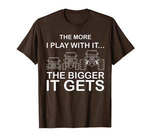 Cool The More I Play With It...The Bigger It Gets Men Shirt