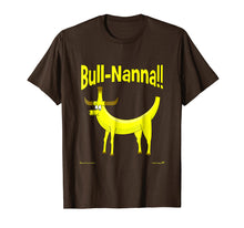 Load image into Gallery viewer, Bull-Nanna!! Novelty T-Shirt
