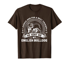 Load image into Gallery viewer, I Asked God Best Friend Funny English Bulldog Dog Shirt