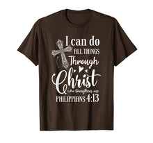 Load image into Gallery viewer, I Can DO All Things Through Christ Who Strengthens Me Shirt