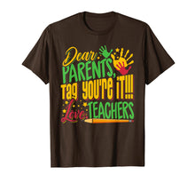 Load image into Gallery viewer, Dear Parents Tag You're It Teacher Last Day of School T-Shirt