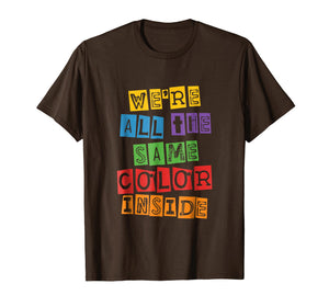 Black History Month T-Shirt We're All The Same Color Inside