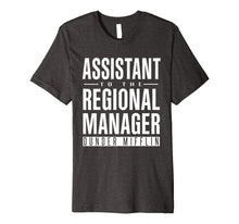 Load image into Gallery viewer, Assistant To The Regional Manager Gift T-Shirt