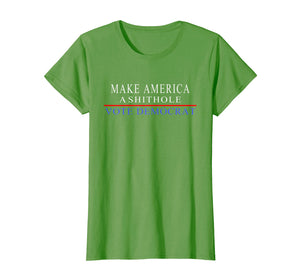Make america a shithole vote democrat shirt