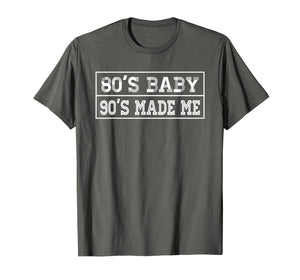80's Baby 90's Made Me Vintage Retro T-shirt