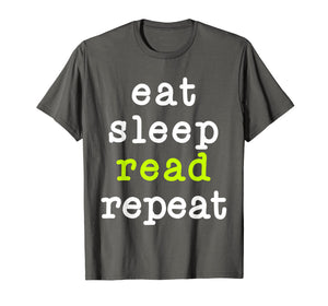 Eat Sleep Read Repeat Book Reading Gift T-Shirt