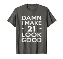 Load image into Gallery viewer, 21 Years Old Look Good-21st Birthday Gift Ideas for her/him