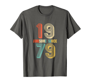 Awesome Since 1979 T-Shirt 39 yrs old Bday 39th Birthday Tee