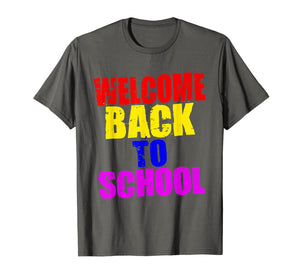Welcome Back to School T Shirt - Tee for Teachers & Students