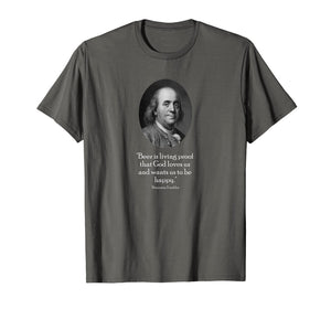 Ben Franklin and Quote About Beer T-Shirt
