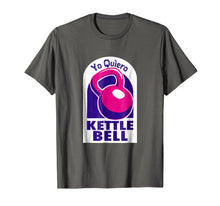 Load image into Gallery viewer, Kettlebell Yo Quiero Funny T-shirt dark colors