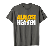 Load image into Gallery viewer, Almost Heaven West Virginia T-Shirt Gift For Men or Women