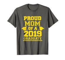 Load image into Gallery viewer, Proud Mom Of a 2019 Graduate Shirt