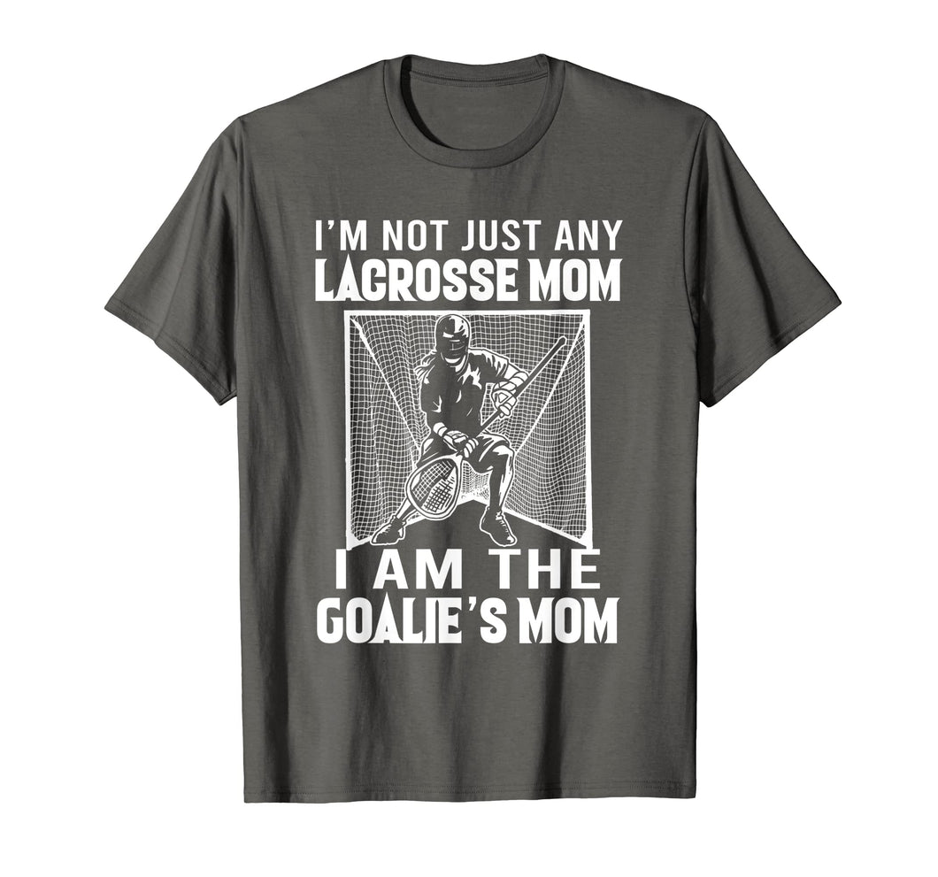 I'm not just any lacrosse mom i am the goalie's mom