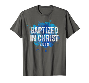 Baptized in Christ 2019 Baptism Church Christian T Shirt