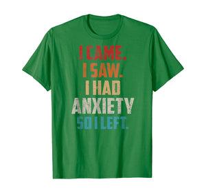 Vintage I Came I Saw I Had Anxiety So I Left  T-Shirt