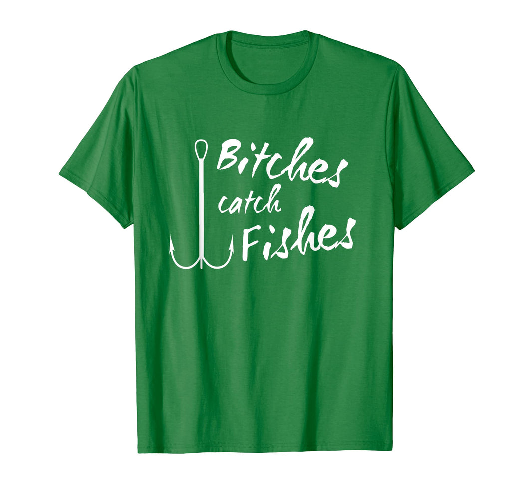 Bitches Catch Fishes Hooks Flower Gift Men Womens T-Shirt