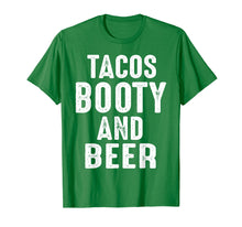 Load image into Gallery viewer, Tacos Booty and Beer Funny t shirt