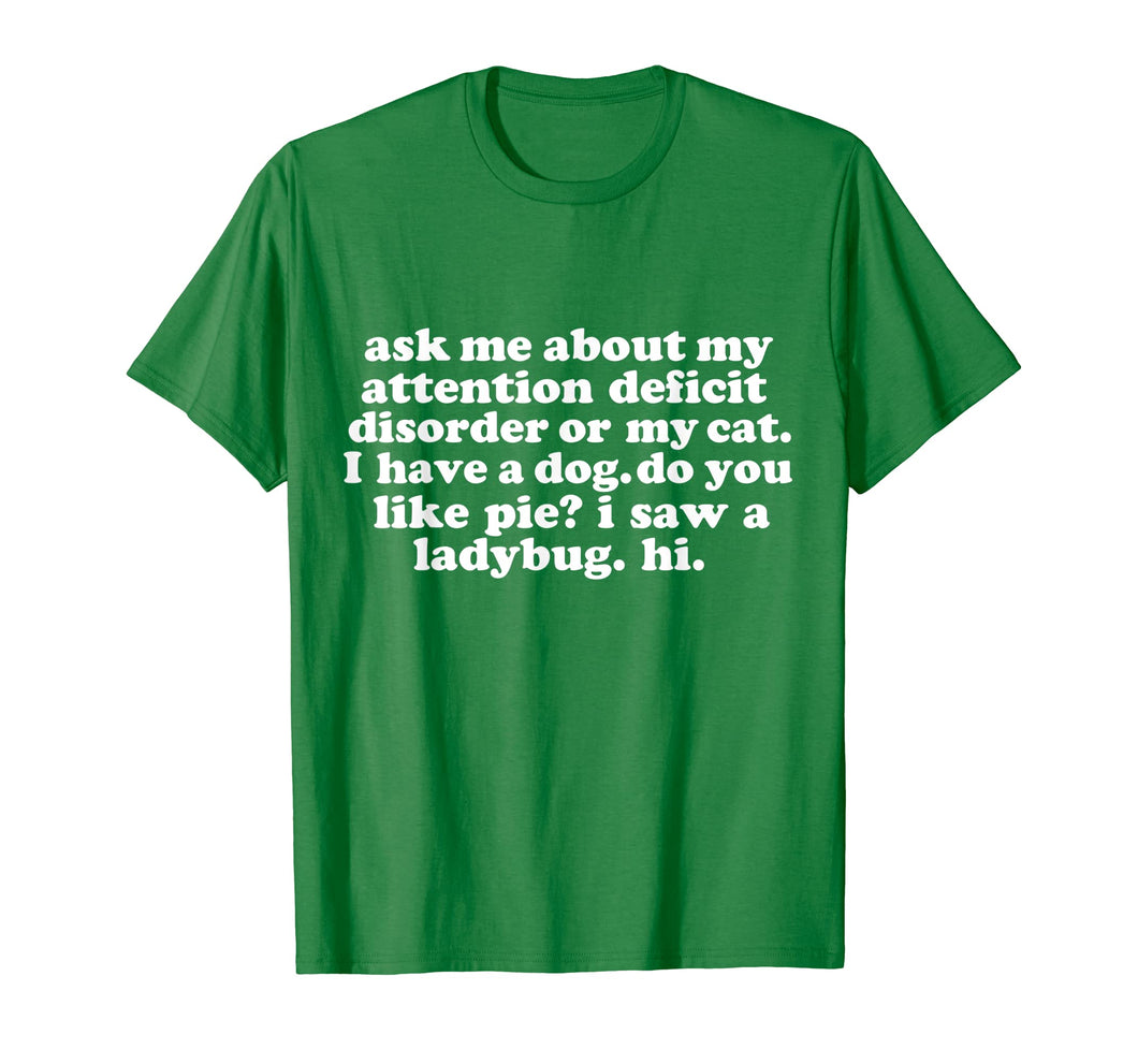 Ask Me About My Attention Deficit Disorder Funny T-shirt ADD
