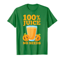 Load image into Gallery viewer, 100 Juice No Seeds Shirt | Funny Men's Vasectomy Tee Gift