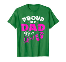Load image into Gallery viewer, Mens PROUD NEW DAD IT'S A GIRL father & daughter gift Shirt