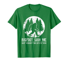 Load image into Gallery viewer, Bigfoot Saw Me But Nobody Believes Him T-Shirt