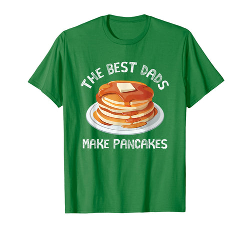 The Best Dads Make Pancakes Funny T Shirt For Fathers Day