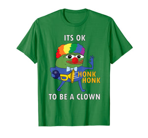 Honkler Pepe, Its OK to be a Clown in Clown World Honk Honk