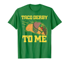 Load image into Gallery viewer, Taco Derby To Me Shirt Cinco De Mayo Kentucky Horse Race
