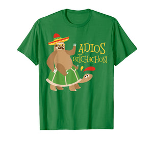 Adios Bitchachos Shirt Mexican Cinco De Mayo Sloth Turtle