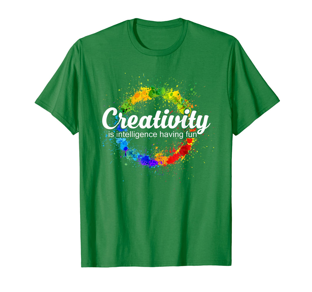 Creativity is intelligence having fun colorful art t-shirt