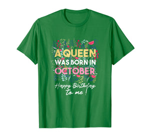 A Queen Was Born In October Floral T-Shirt Oct Birthday Girl