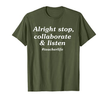 Load image into Gallery viewer, Alright stop collaborate listen teacher Tshirt teacher gift