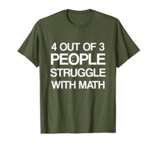 Load image into Gallery viewer, 4 Out Of 3 People Struggle with Math T-Shirt Men | Women