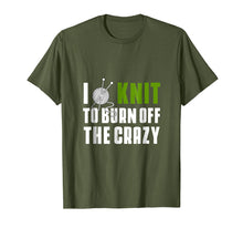 Load image into Gallery viewer, I Knit To Burn Off The Crazy T-Shirt