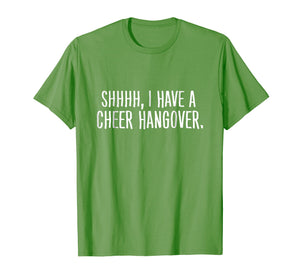 Shhh I Have A Cheer Hangover T-Shirt