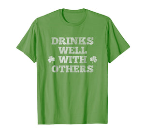 St Patricks Day Shirt Drinks Well With Others