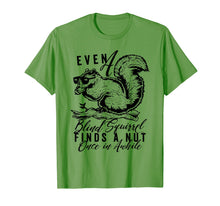 Load image into Gallery viewer, even a blind squirrel finds a nut once in awhile. t-shirt