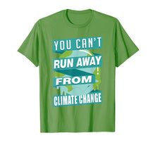 Load image into Gallery viewer, You Can't Run Away From Climate Change T-Shirt