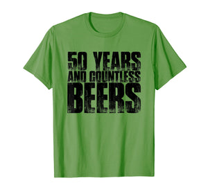 50 Years And Countless Beers Funny Husband Love Gift T-Shirt